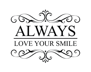 Always Love Your Smile